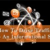 How To Drive Traffic To An Informational Site