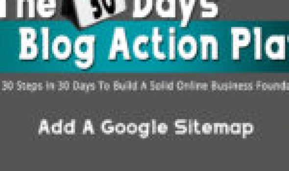 The 30 Days Blog Action Plan: Add A Google Sitemap