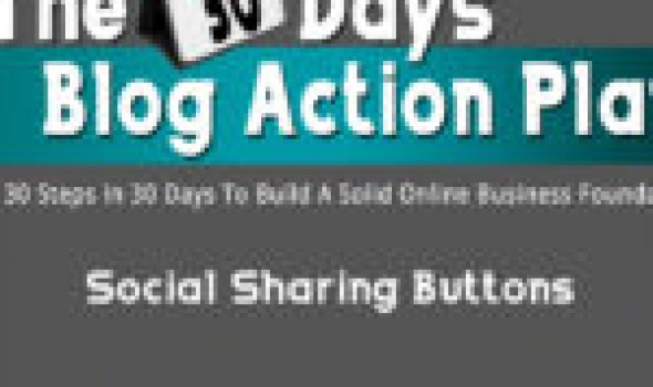 The 30 Days Blog Action Plan: Social Sharing For Social Credibility