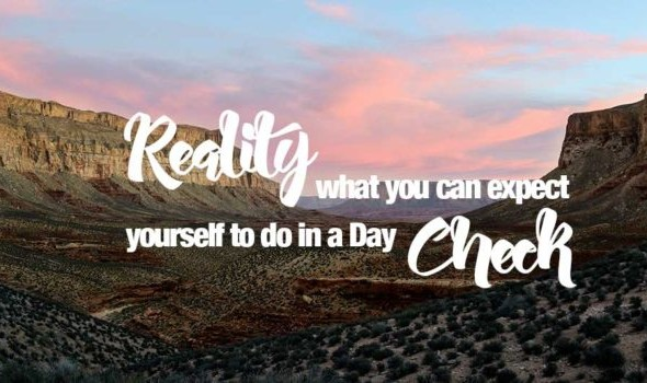 Reality Check – that is what you can get done in a Day